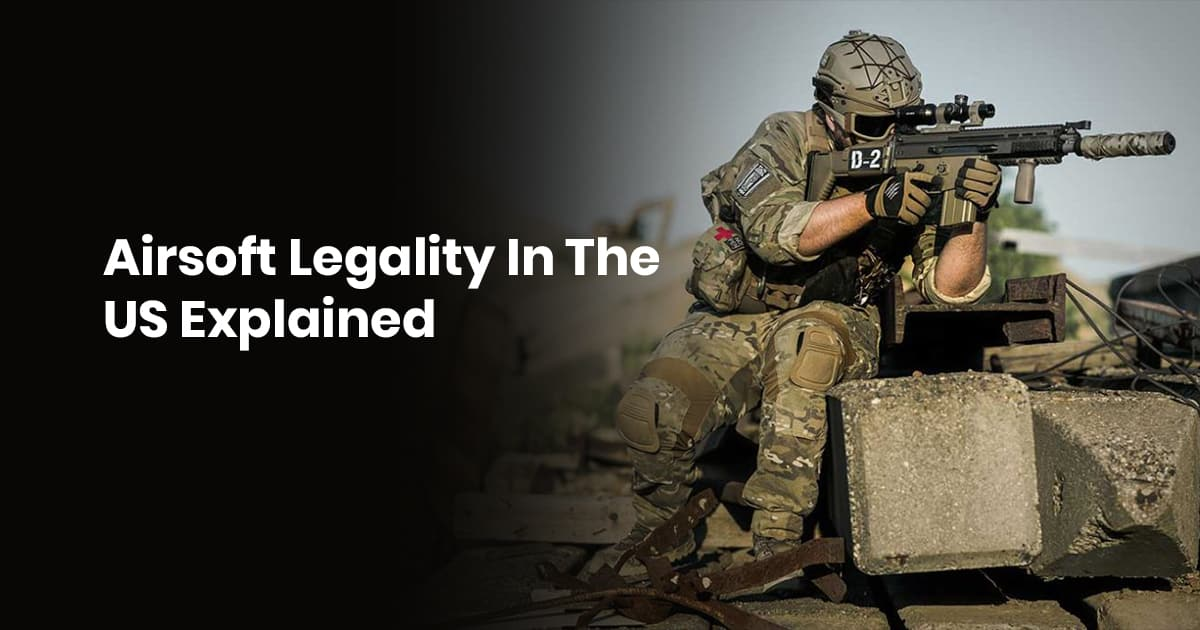 Airsoft Legality In The US Explained