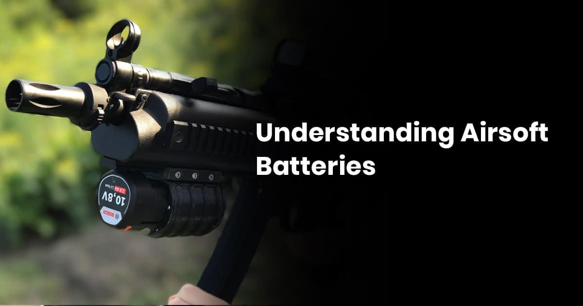 Understanding Airsoft Batteries