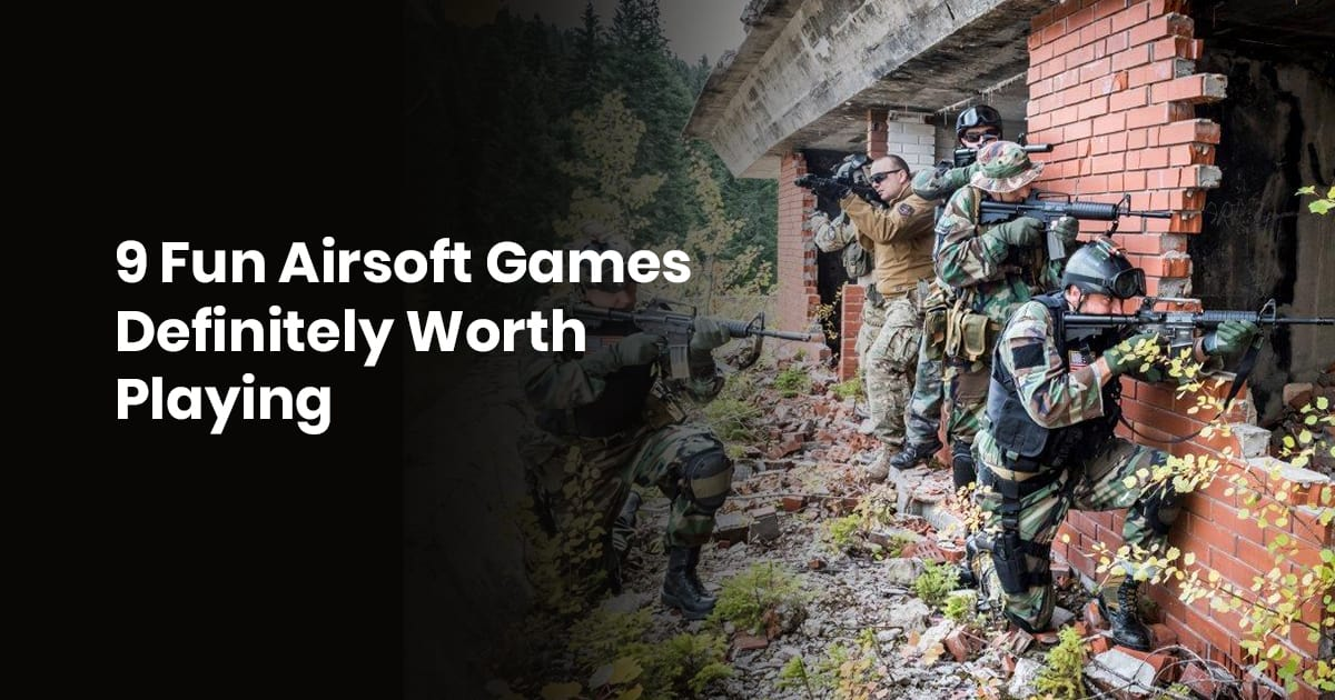 9 Fun Airsoft Games Definitely Worth Playing